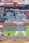 The 100 Greatest Phillies of All Time Book